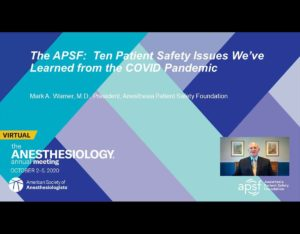 The APSF: Ten Patient Safety Issues We've Learned from the COVID Pandemic