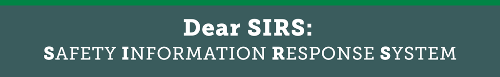 Dear SIRS: Safety Information Response System