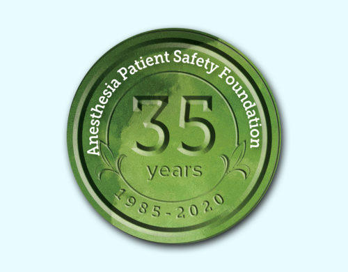Anesthesia Patient Safety Foundation - 35 Years